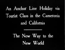 an anchor line holiday via tourist class in the cameronia and california - the new way to the new world